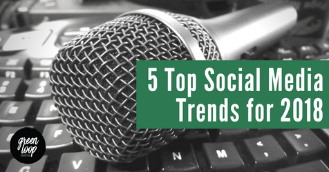 5 Top Social Media Trends for 2018