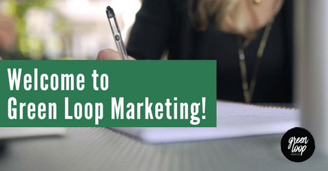 Welcome to Green Loop Marketing!