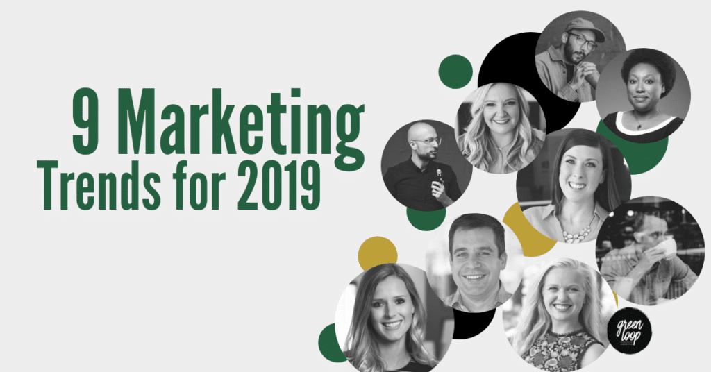 9 Marketing Trends for 2019