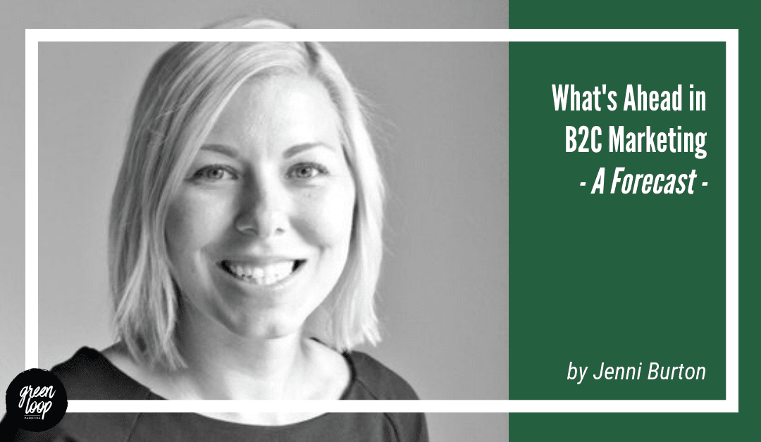 What's Ahead in B2C Marketing – A Forecast for 2019